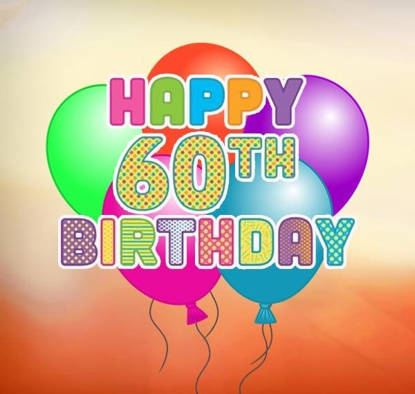 40 Top 60th Birthday Wishes for Loved One – Happy 60th Birthday Greetings