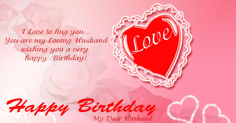 100 Top Romantic Happy Birthday Wishes For Husband – Husband Birthday Wishes Greetings