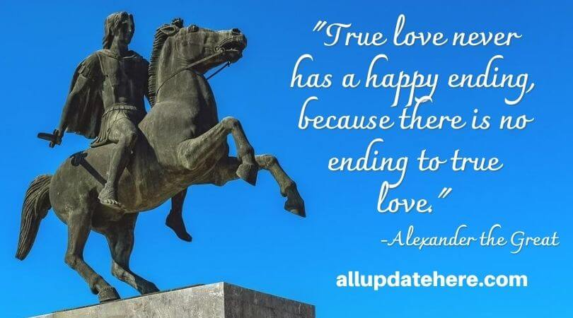 alexander the great quotes about love