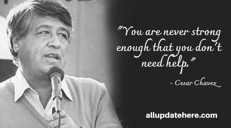 Cesar Chavez Quotes