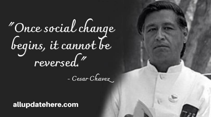 cesar chavez quotes social change